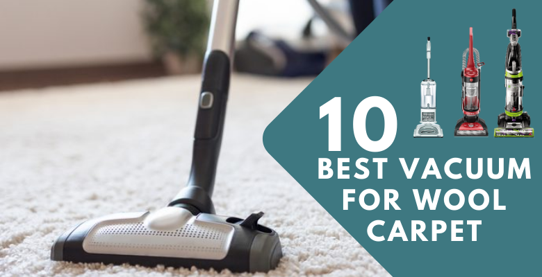 Best Vacuum for Wool Carpet
